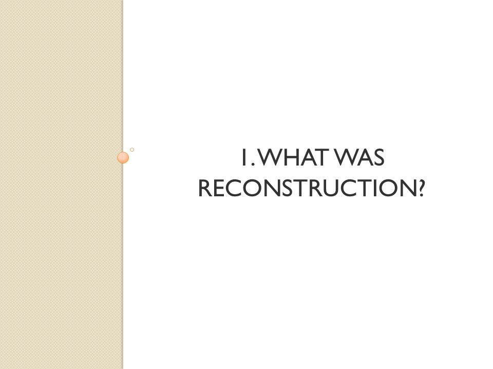 APUSH Reconstruction. - ppt download