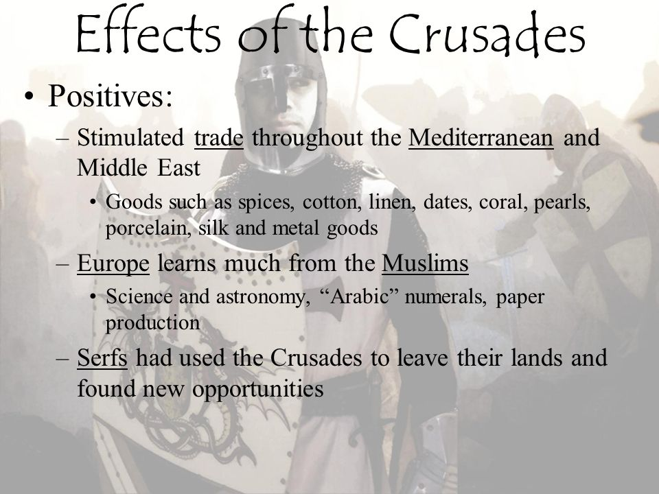the consequences of the crusades 1 the crusaders went to jerusalem with one main goal in mind -- to take control of the holy land back from the turks despite many attempts, this goal was never reached.