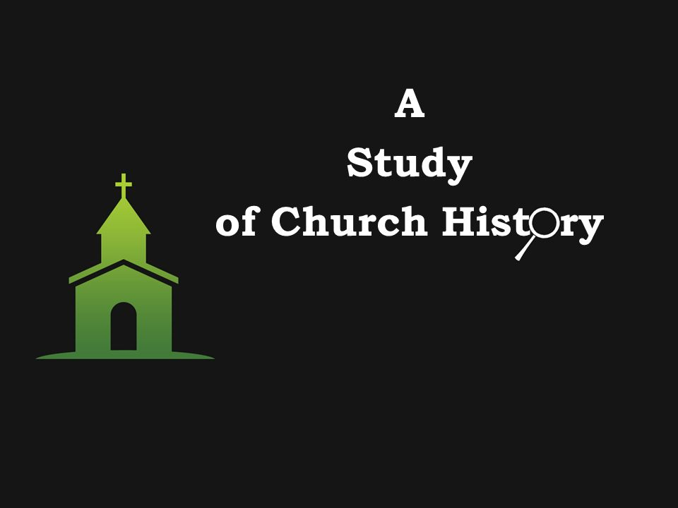 a study on the history of the church In order for a study of later church history to be of real profit a student must be familiar with the story of the church as it is presented in the scriptures only as men learn where the church was originally moored can they see how far it has drifted on the sea of apostasy doctrinal digressions .