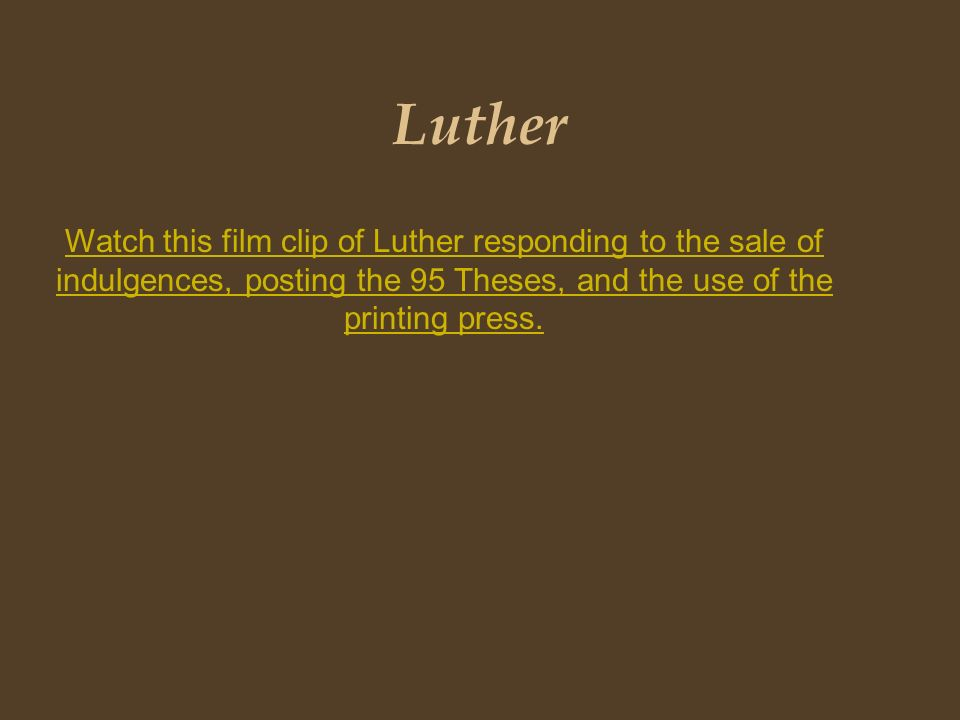 the protestant reformation ppt  22 luther watch this film clip of luther responding to the of indulgences posting the 95 theses and the use of the printing press