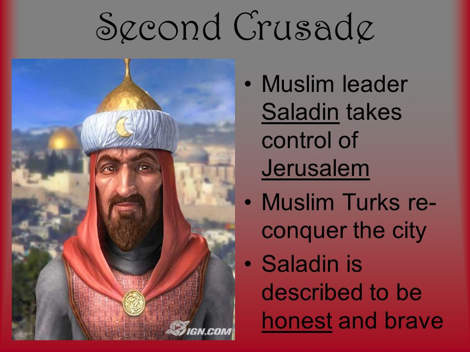 Second Crusade Muslim leader Saladin takes control of Jerusalem