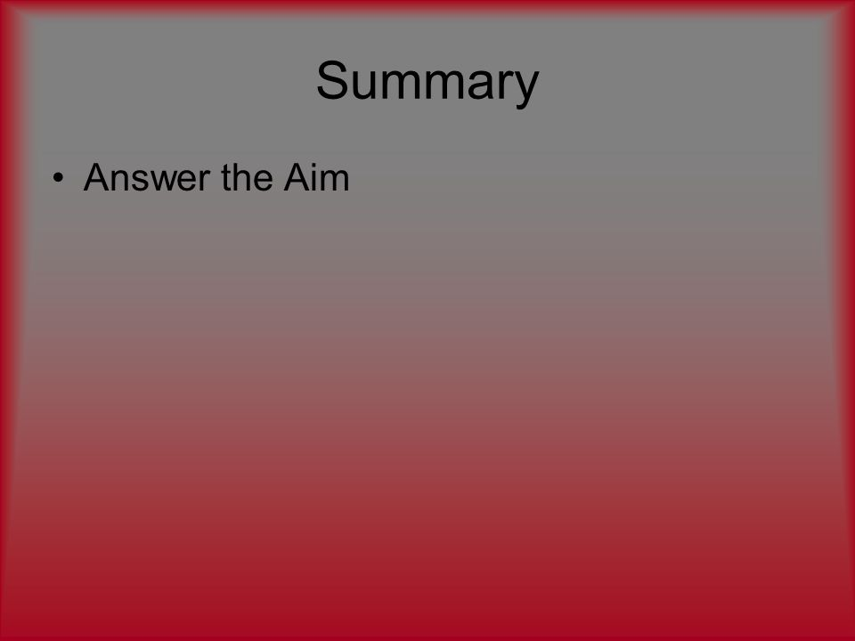 Summary Answer the Aim