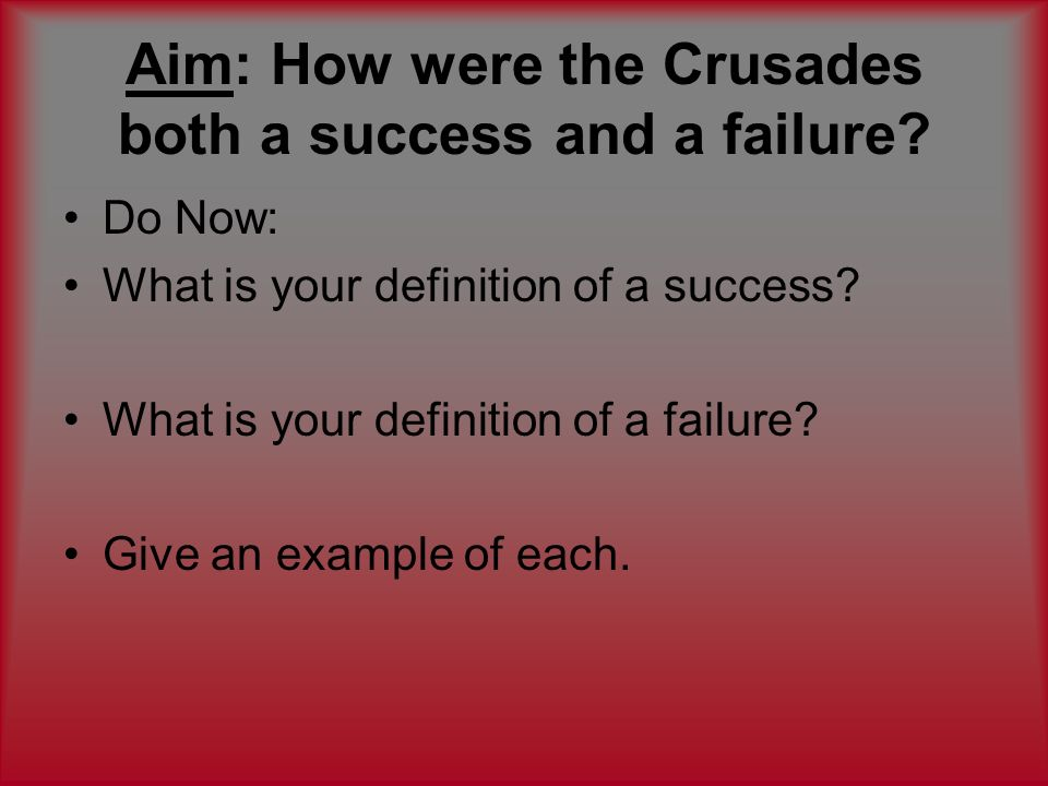 Aim: How were the Crusades both a success and a failure