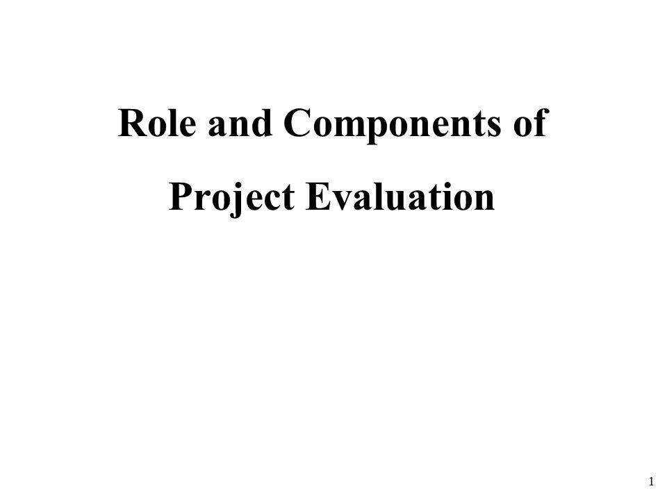 Role And Components Of Project Evaluation  Ppt Video Online Download