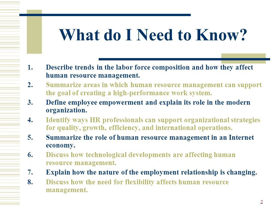 What do I Need to Know Describe trends in the labor force composition and how they affect human resource management.