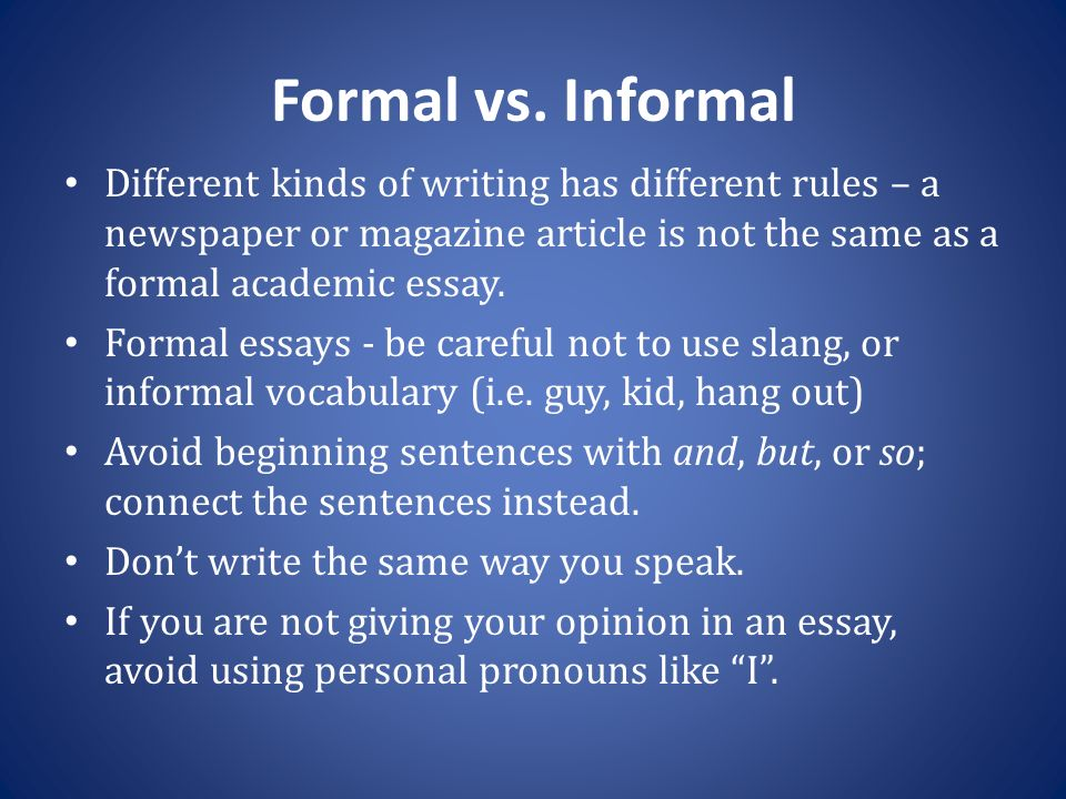 formal essays rules A list of important style rules 1) the expression and so on is too unclear for formal writing thus, instead of the informal japan imports potatoes.