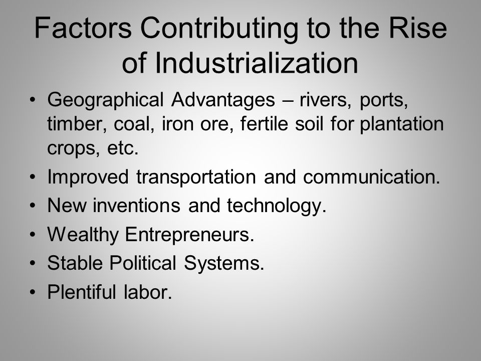 rise of industrialization The new industrialization was very expensive out of the need for money grew  the corporation chartered under state laws, corporations could accumulate.