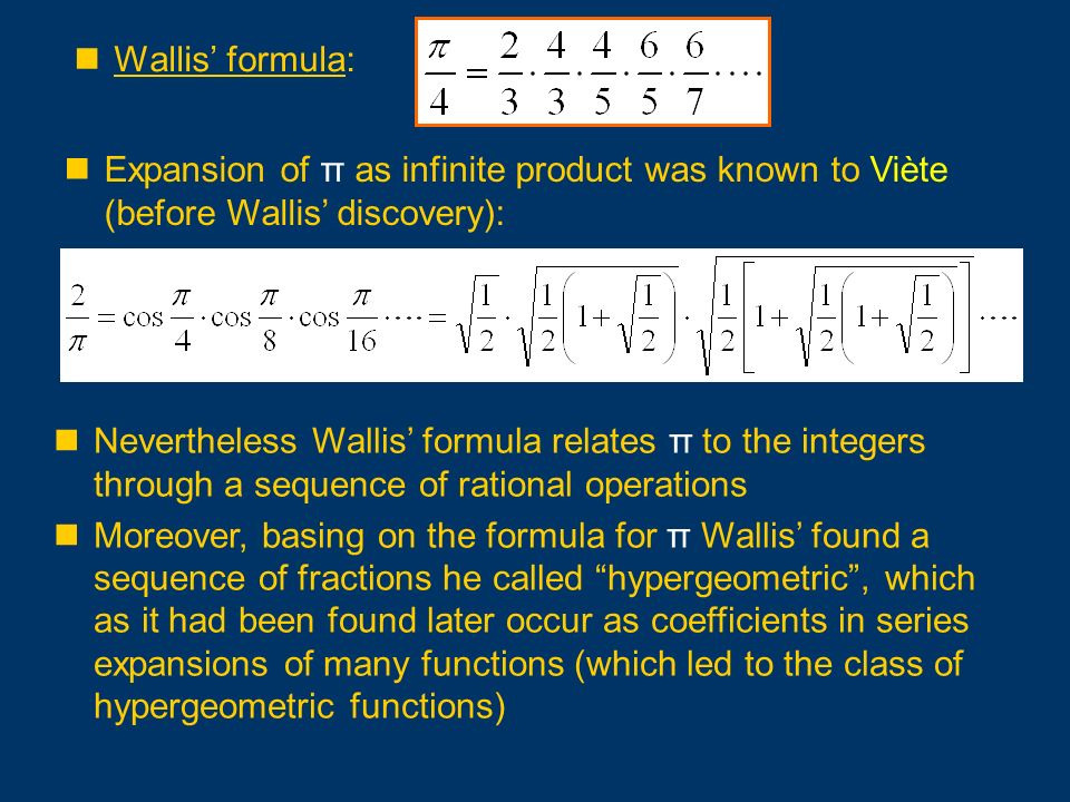 Wallis' formula: Expansion of π as infinite product was known to Viète (before Wallis' discovery):