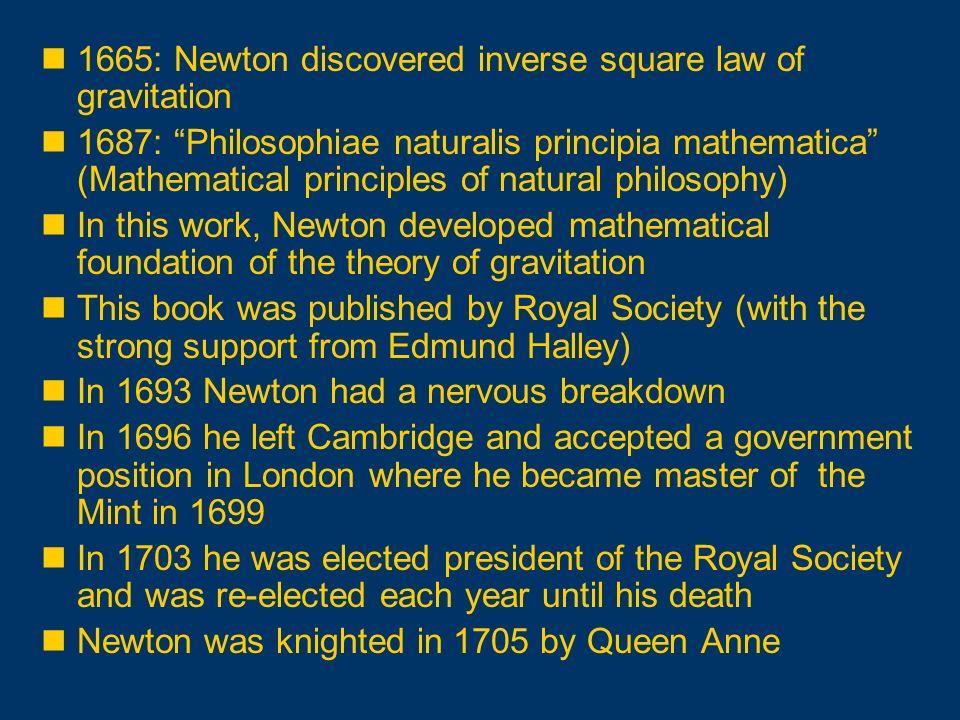 1665: Newton discovered inverse square law of gravitation