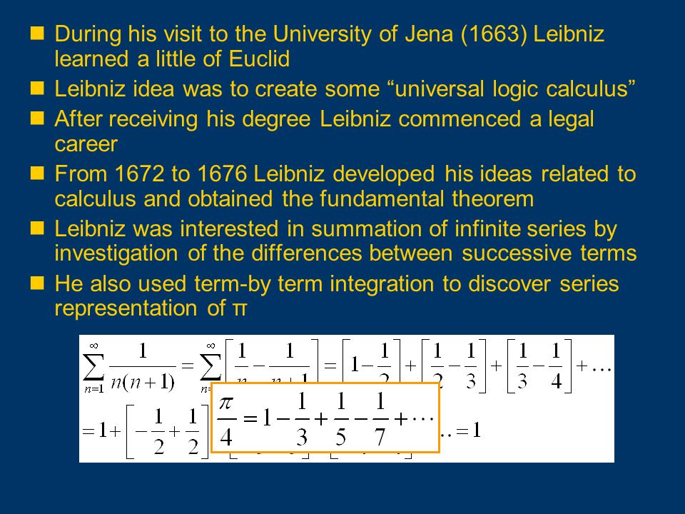 During his visit to the University of Jena (1663) Leibniz learned a little of Euclid