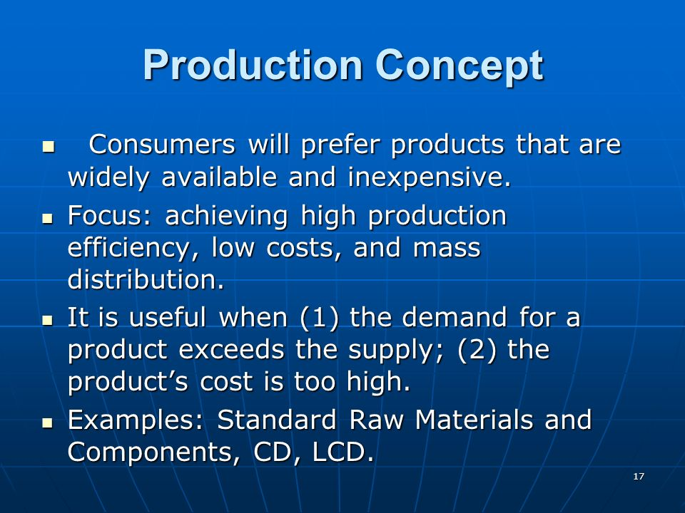 Production Concept Consumers will prefer products that are widely available and inexpensive.