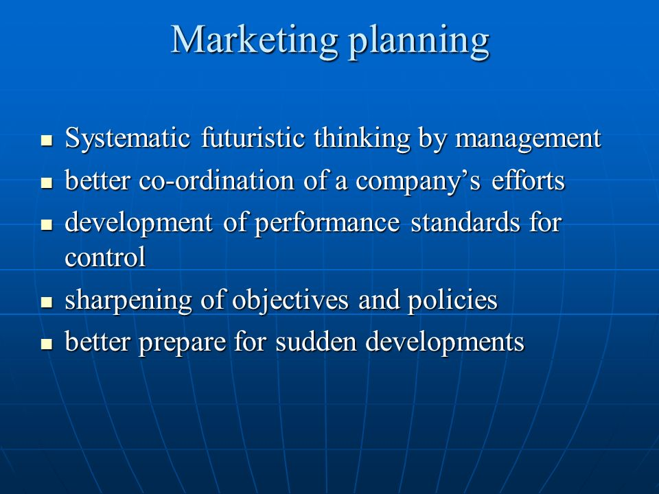 Marketing planning Systematic futuristic thinking by management