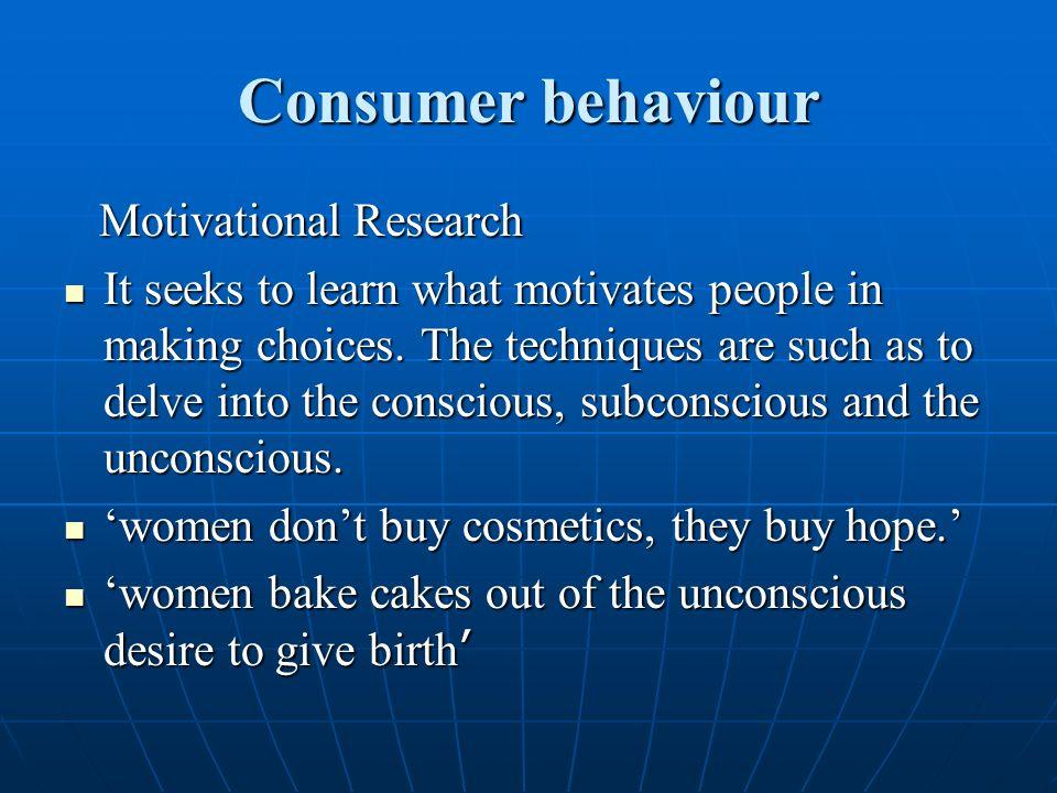 Consumer behaviour Motivational Research