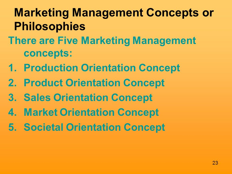 marketing management and philosophies Five alternative marketing management philosophies 1 production philosophy a a from mkw 1120 at monash university.