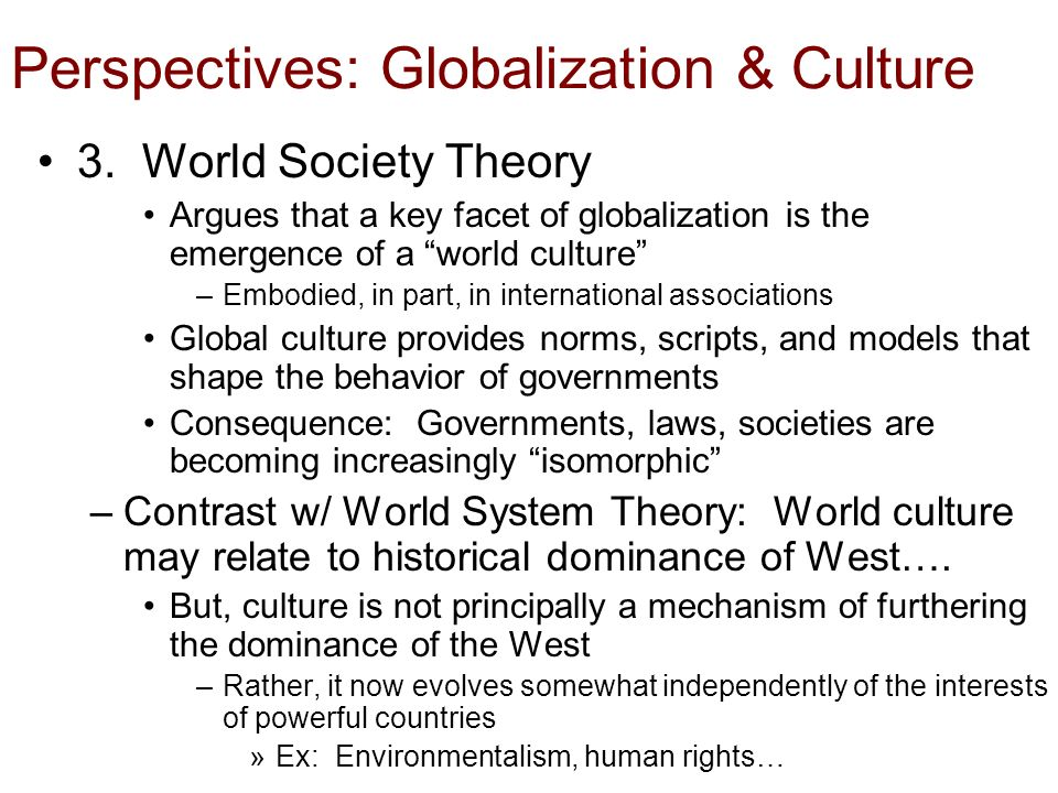 world culture theory His chapter is about the effect of culture on our perception of the world external to our   developed attribution theory to focus on the ways people infer the.