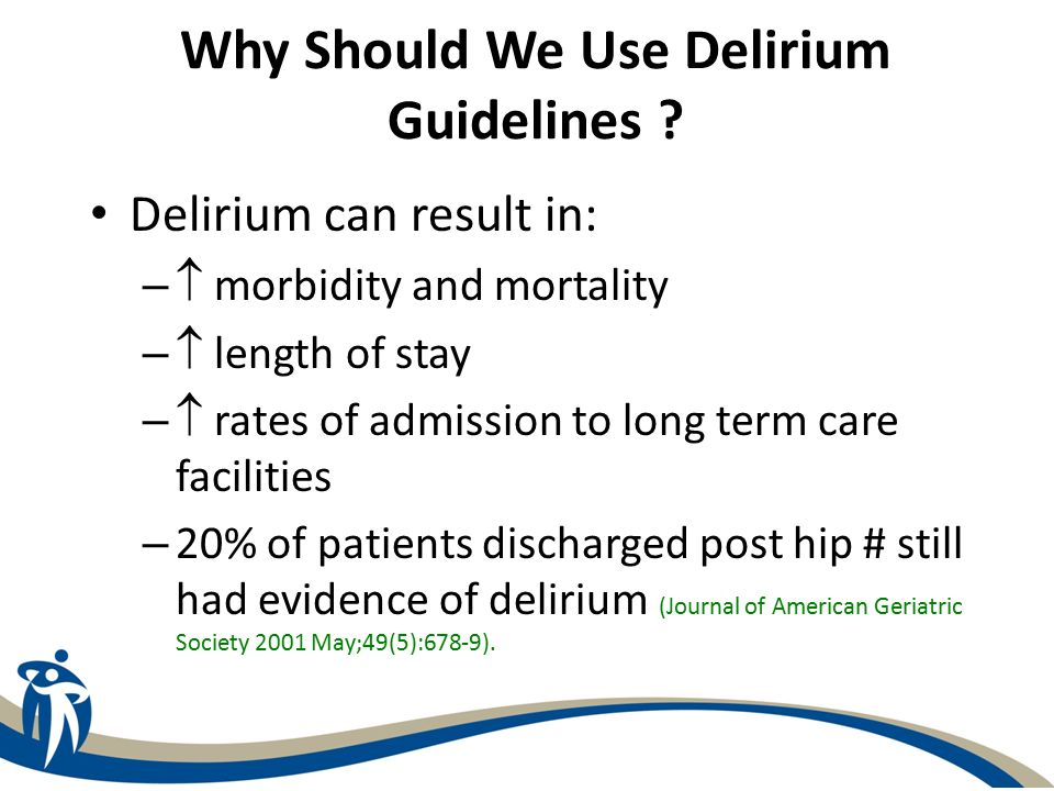 Why Should We Use Delirium Guidelines