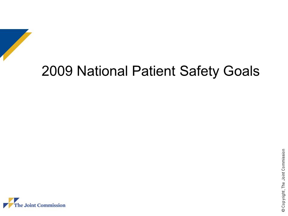 national patient safety goals National patient safety goals 2012-2013 describe the intent of goals this national patient safety goal has great potential to positively impact the safety of.