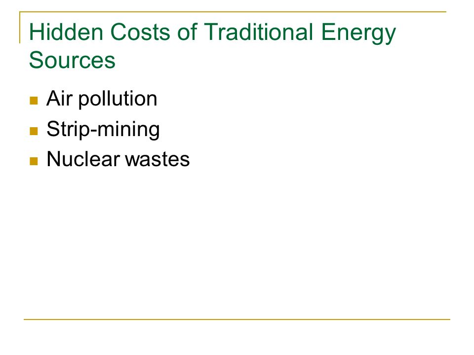 Hidden Costs of Traditional Energy Sources