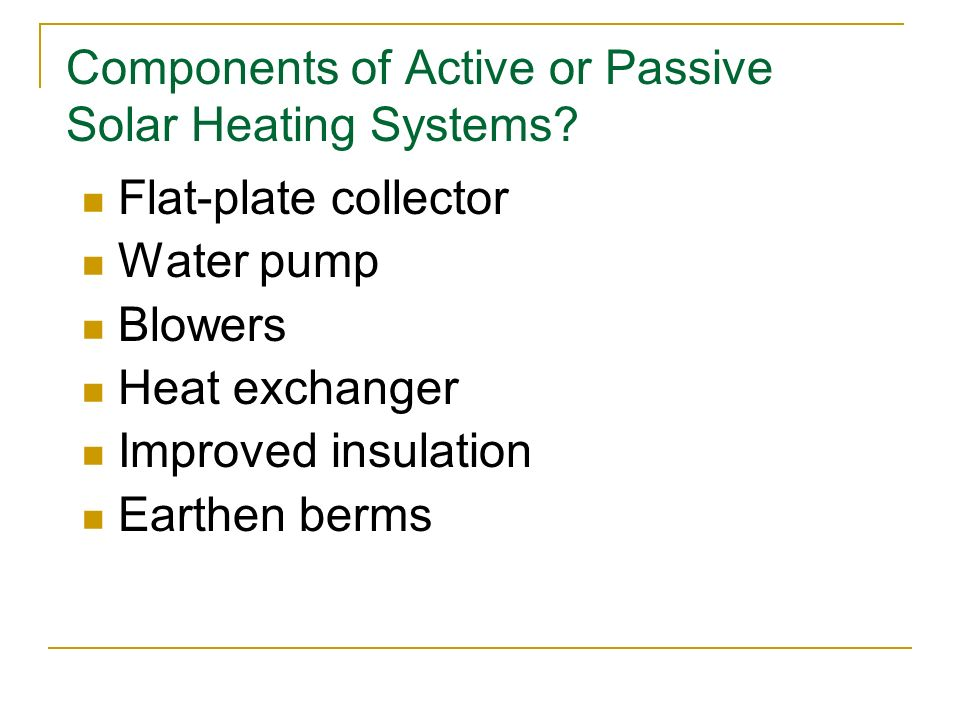 Components of Active or Passive Solar Heating Systems