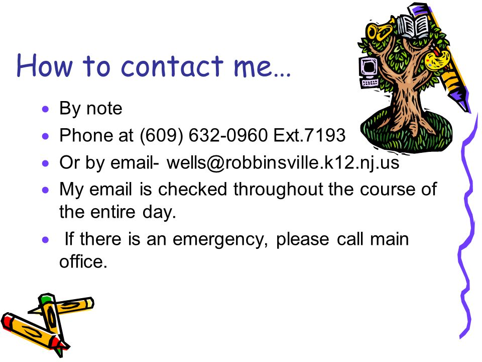 How to contact me… By note Phone at (609) Ext.7193