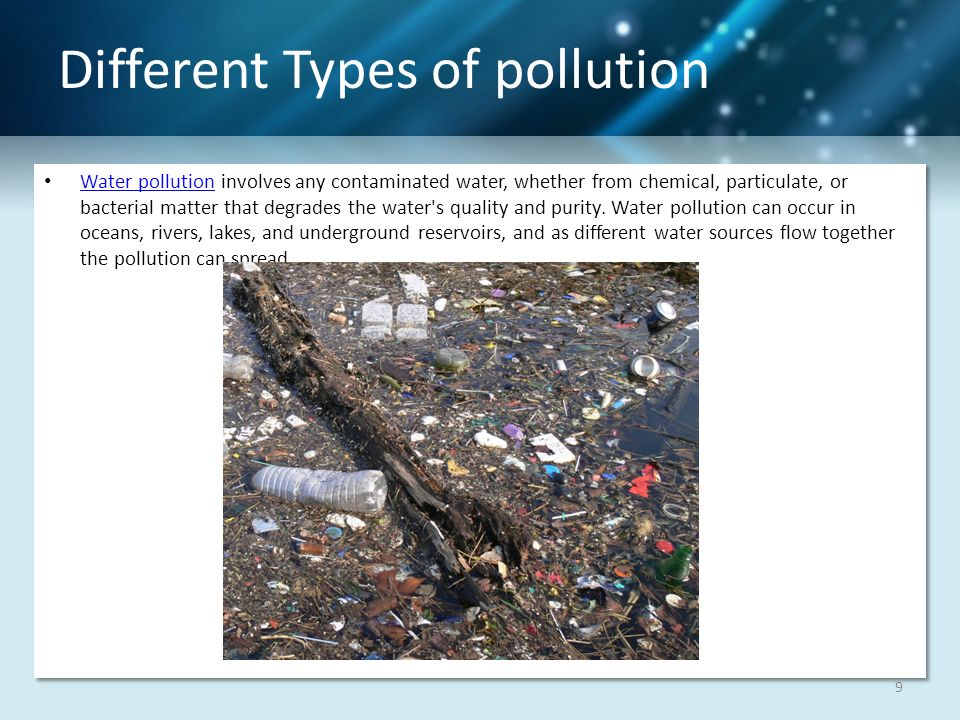 different types of pollution Soil pollution types  different types of soil pollution can be distinguished by  agricultural pollution many different agricultural processes contribute.