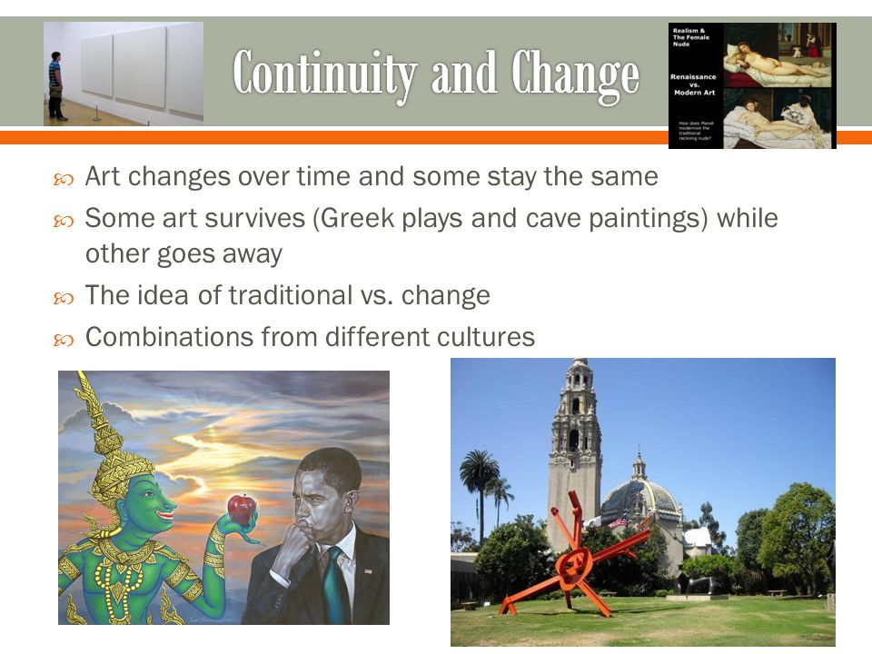 greek art continuity change over time Greek art certainly had a powerful influence however, were more often variations rather than direct copies, and they had small changes made to them the variations could be made with humor, taking the serious and somber khan academy is a 501(c)(3) nonprofit organization donate or.