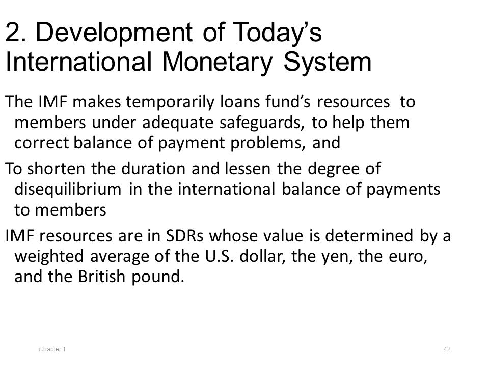 evolution of international monetary system 1 the international monetary system jiawen yang as samuelson and nordhaus point out, while the simple supply-and-demand diagrams for the foreign exchange market explain the major.