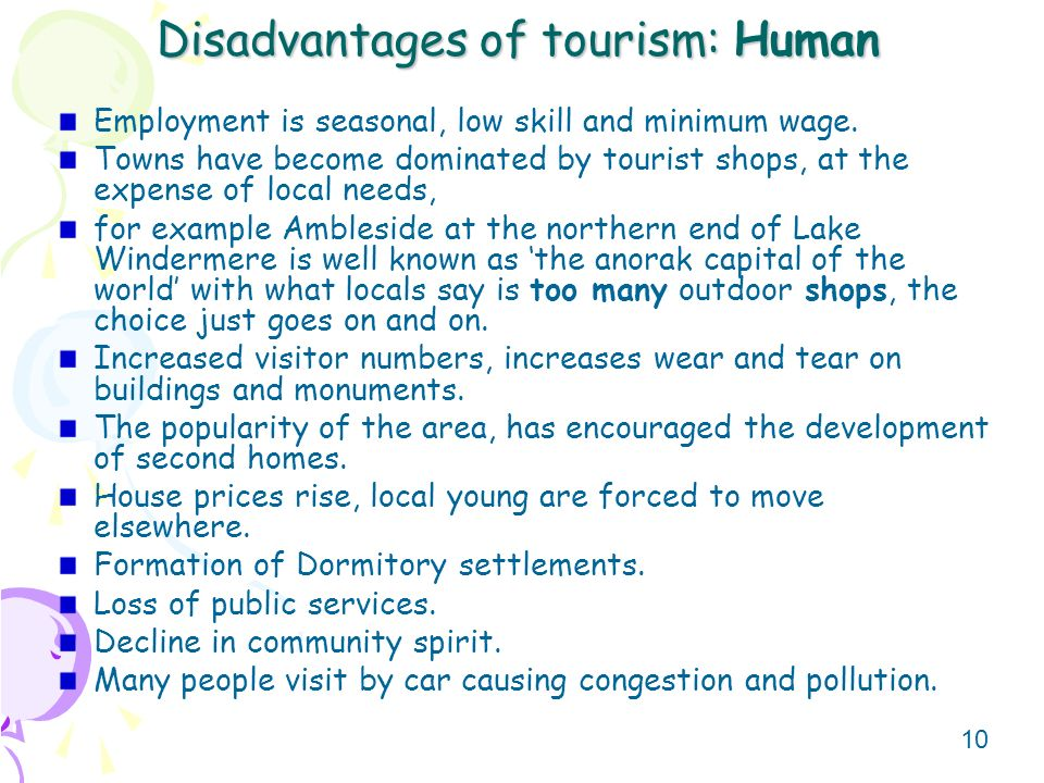 disadvantages of tourism 13082018  tourism is the act of travel for the purpose of not onlyrecreation, but also the provision of services for this act.