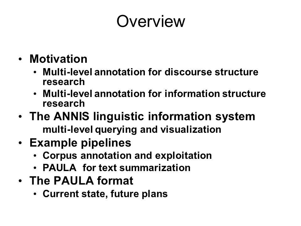 Overview Motivation The ANNIS linguistic information system