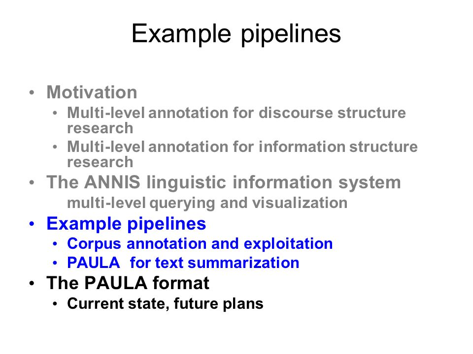 Example pipelines Motivation The ANNIS linguistic information system