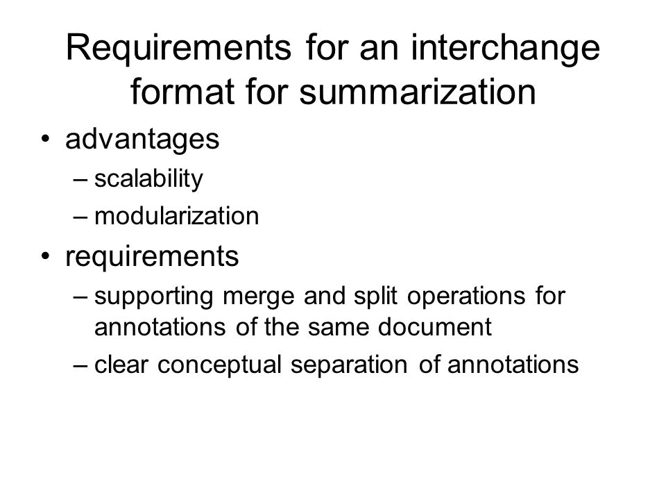 Requirements for an interchange format for summarization