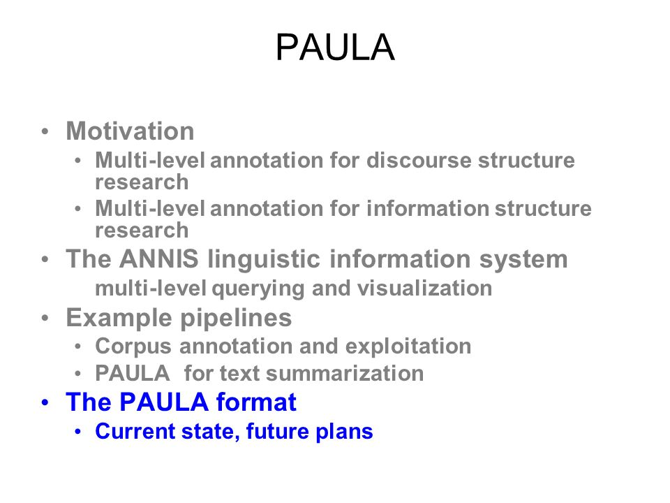 PAULA Motivation The ANNIS linguistic information system