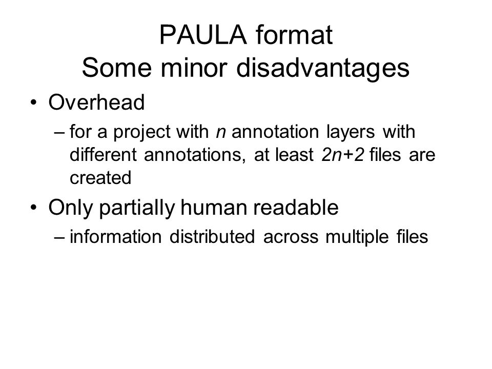 PAULA format Some minor disadvantages