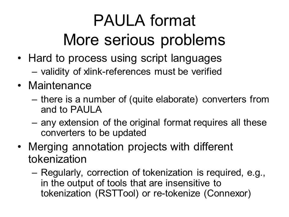 PAULA format More serious problems