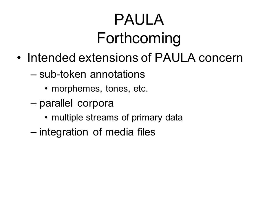 PAULA Forthcoming Intended extensions of PAULA concern