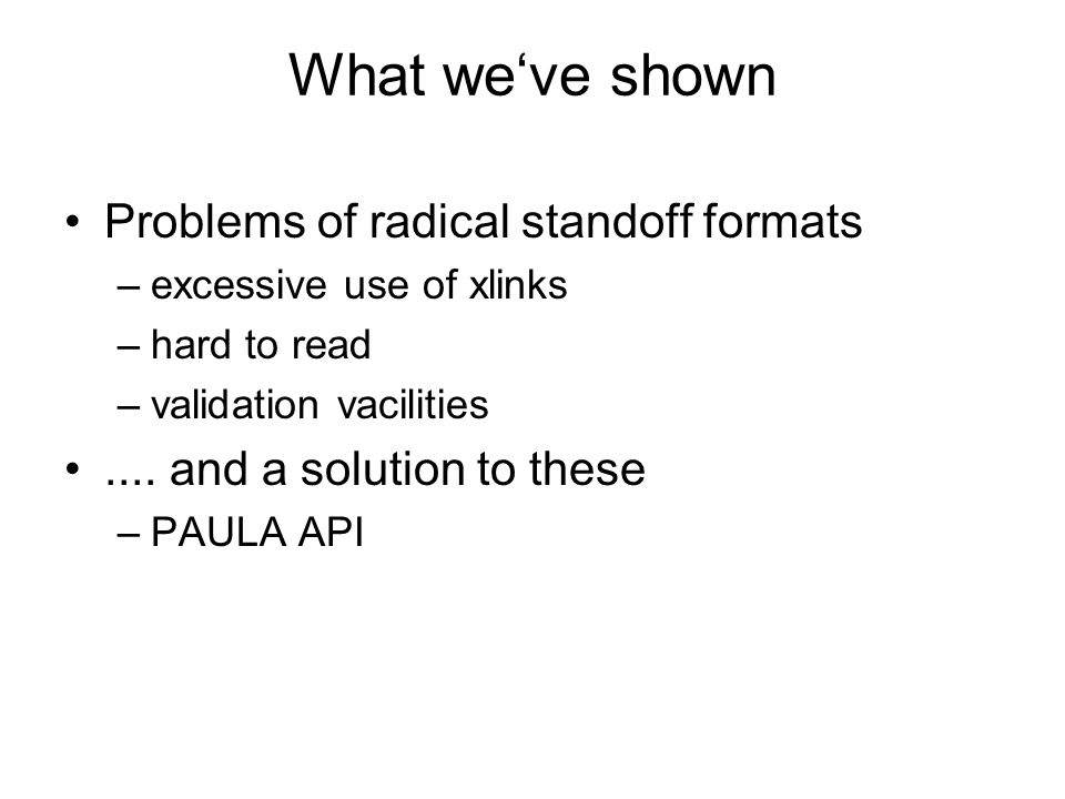 What we've shown Problems of radical standoff formats