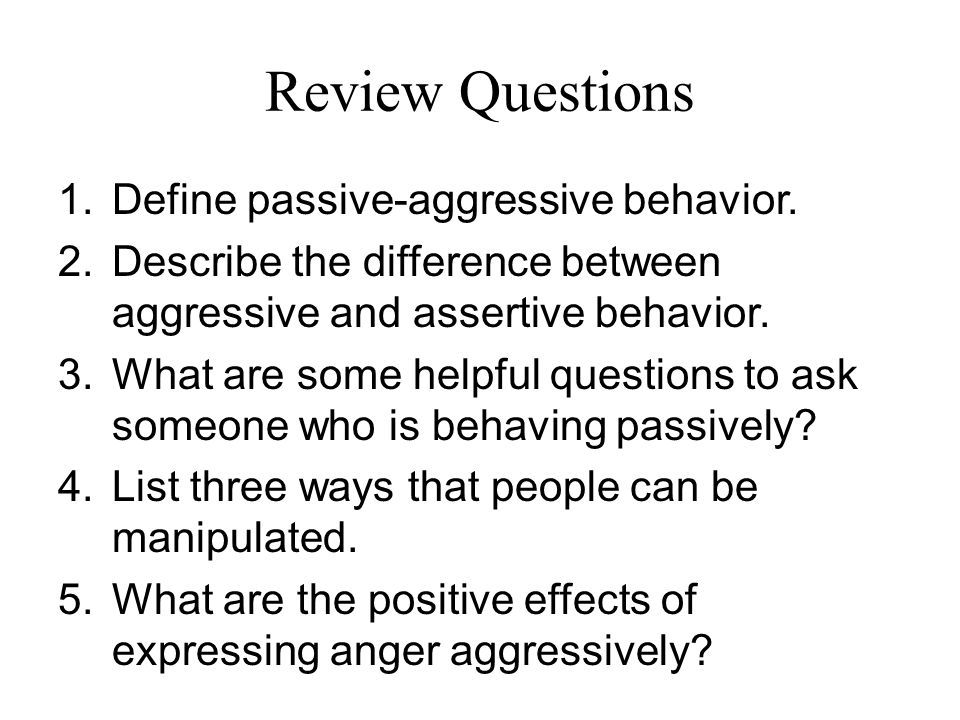 different types of aggressive behavior Infoplease defines aggression as behavior that can be directed toward others or internally, and which can be either constructive or destructive humans are.
