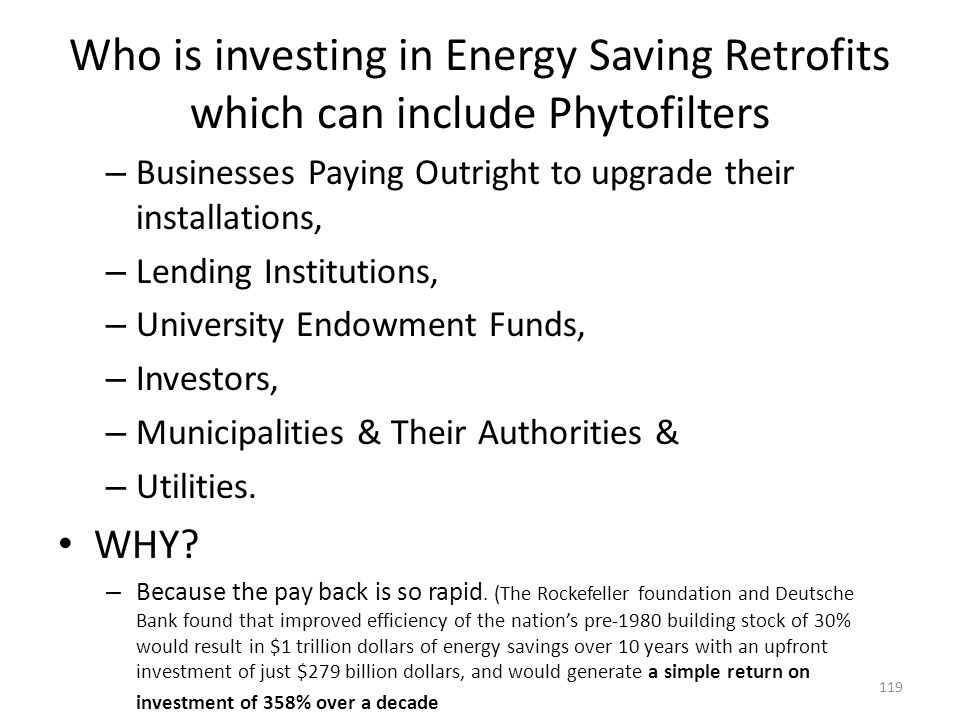Who is investing in Energy Saving Retrofits which can include Phytofilters