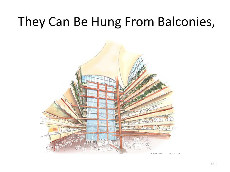 They Can Be Hung From Balconies,