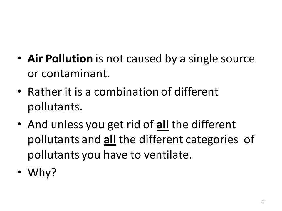 Air Pollution is not caused by a single source or contaminant.