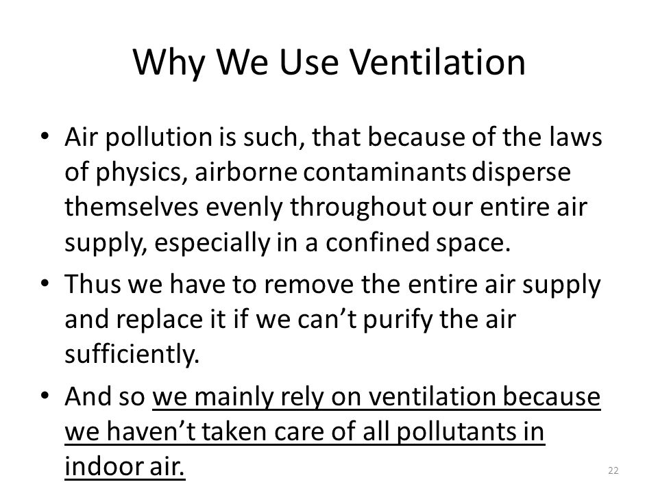 Why We Use Ventilation