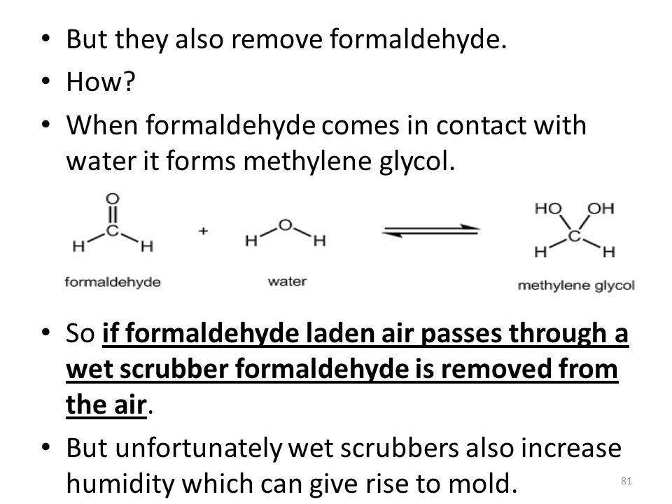 But they also remove formaldehyde.