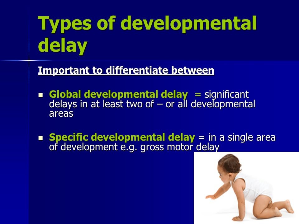 risks of late recognition of developmental delay Potential risks of late recognition of speech, language and communication delays will lead to learning delay with respect to vocabulary, spelling and reading, which in turn wi ll affect their .