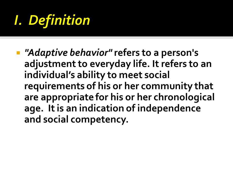 meanings of intelligence and adapative behavior Discuss the meanings of intelligence and adaptive behavior with a teacher of students with intellectual disability (id) - answered by a verified writer.