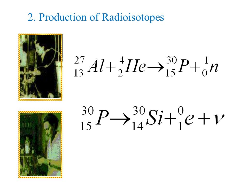 2. Production of Radioisotopes