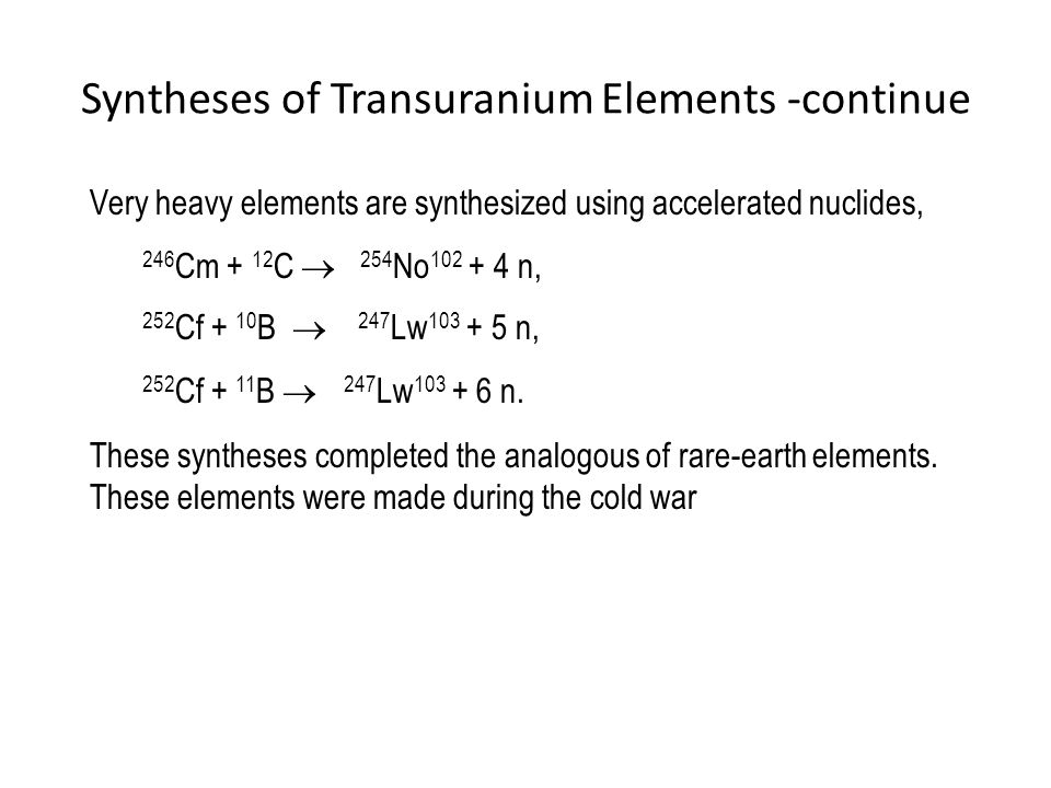 Syntheses of Transuranium Elements -continue