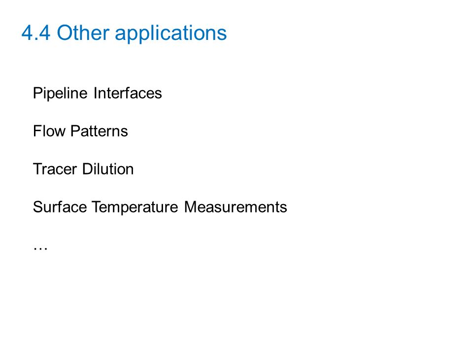4.4 Other applications Pipeline Interfaces Flow Patterns