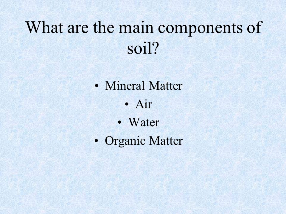 Soil water ppt video online download for Four main components of soil