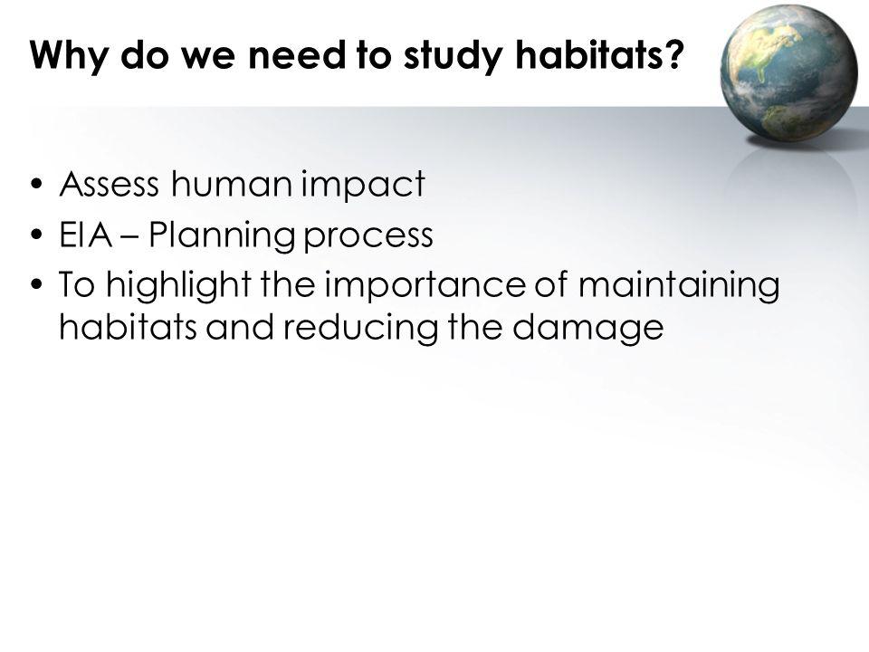 Why do we need to study habitats