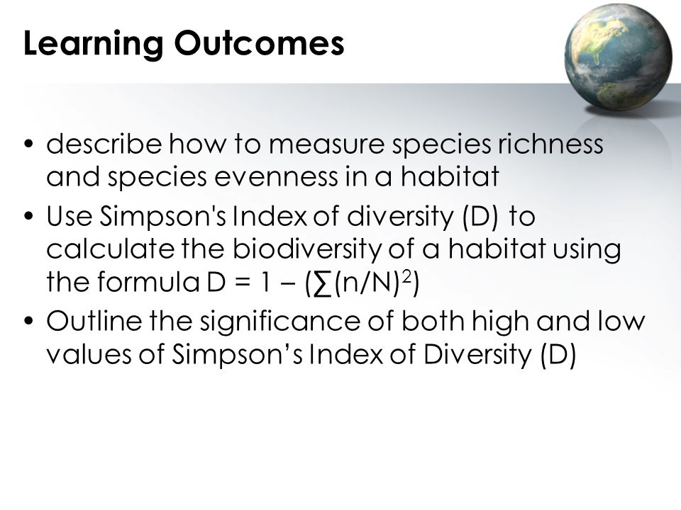 Learning Outcomes describe how to measure species richness and species evenness in a habitat.